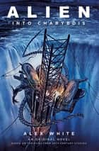 Alien - Alien: Into Charybdis ebook by