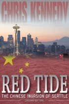 Red Tide - Occupied Seattle, #1 ebook by Chris Kennedy
