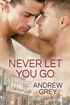 Never Let You Go ebook by