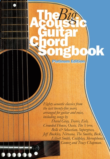 The Big Acoustic Guitar Chord Songbook (Platinum Edition) eBook by ...