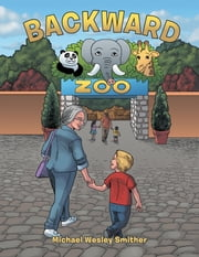 Backward Zoo ebook by Michael Wesley Smither