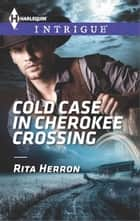 Cold Case in Cherokee Crossing ebook by Rita Herron
