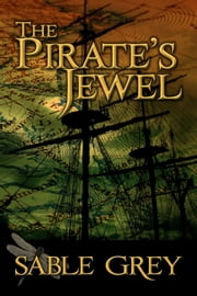 The Pirate's Jewel ebook by Sable Grey