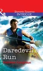 Daredevil's Run (Mills & Boon Intrigue) ebook by Kathleen Creighton
