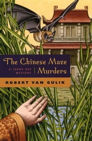 The Chinese Maze Murders - A Judge Dee Mystery ebook by Robert van Gulik