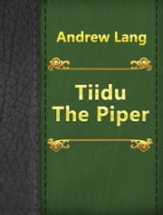 Tiidu The Piper ebook by Andrew Lang