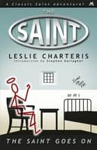 The Saint Goes On ebook by