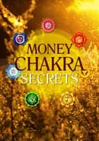Money Chakra Secrets ebook by David Jones