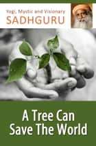 Ebook A Tree Can Save the World di Sadhguru