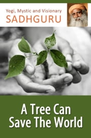 A Tree Can Save the World ebook by Sadhguru