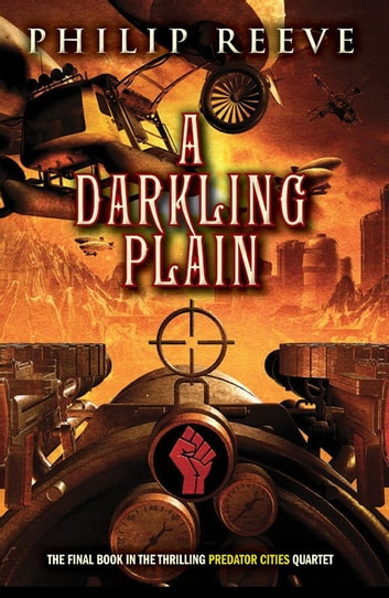 Predator Cities #4: A Darkling Plain ebook by Philip Reeve
