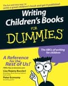 Writing Children's Books For Dummies ebook by Lisa Rojany Buccieri, Peter Economy