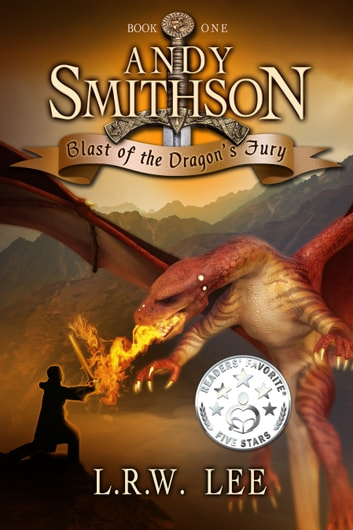Blast of the Dragon's Fury - A Fun Dragon Epic Fantasy Book with Dragons ebook by L. R. W. Lee
