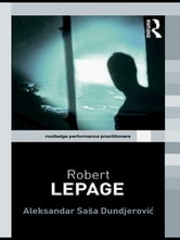 Robert Lepage ebook by Aleksandar Saša Dundjerovic