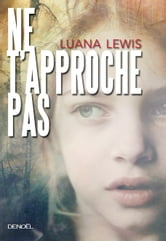 Ne t'approche pas ebook by Luana Lewis