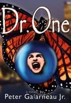 Dr. One ebook by Peter Galarneau Jr.