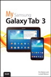 My Samsung Galaxy Tab 3 ebook by Eric Butow,Lonzell Watson