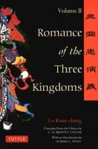 Romance of the Three Kingdoms Volume 2 ebook by Lo Kuan-Chung, Robert E. Hegel, C.H. Brewitt-Taylor