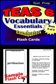 TEAS 6 Test Prep Essential Vocabulary--Exambusters Flash Cards--Workbook 5 of 5 - TEAS 6 Exam Study Guide eBook by TEAS 6 Exambusters