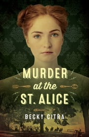 Murder at the St. Alice ebook by Becky Citra