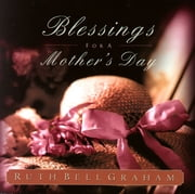 Blessings for a Mother's Day - The Treasures of Motherhood ebook by Ruth Bell Graham