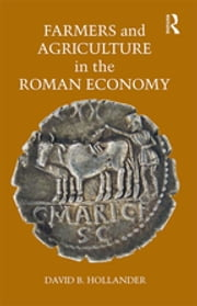 Farmers and Agriculture in the Roman Economy