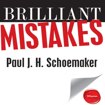 Brilliant Mistakes - Finding Success on the Far Side of Failure audiobook by Paul J.H. Schoemaker