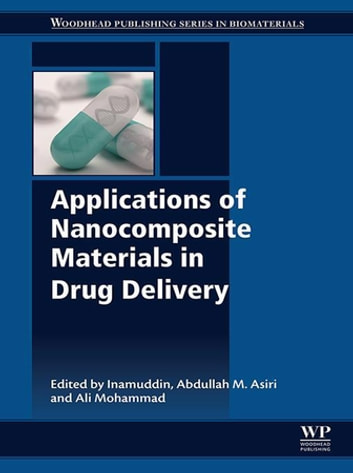 Applications of Nanocomposite Materials in Drug Delivery ebook by
