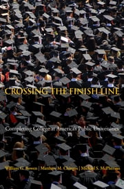 Crossing the Finish Line - Completing College at America's Public Universities ebook by William G. Bowen,Matthew M. Chingos,Michael S. McPherson