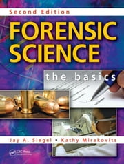 Forensic Science: The Basics, Second Edition ebook by Mirakovits, Kathy