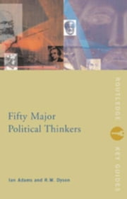 Fifty Major Political Thinkers ebook by Adams, Ian