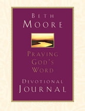 Praying God's Word: Devotional Journal ebook by Beth Moore