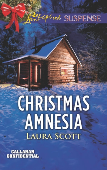 Christmas Amnesia (Mills & Boon Love Inspired Suspense) (Callahan Confidential, Book 3) ekitaplar by Laura Scott