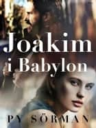 Joakim i Babylon ebook by Py Sörman