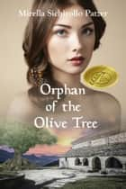 Orphan of the Olive Tree ebook by Mirella Sichirollo Patzer