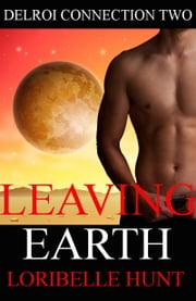 Leaving Earth ebook by Loribelle Hunt