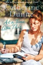At a Time Like This ebook by Catherine Dunne