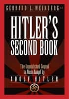 Hitler's Second Book ebook by Gerhard L. Weinberg