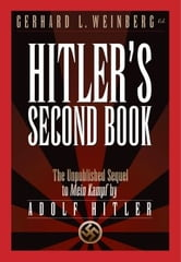Hitler's Second Book - The Unpublished Sequel to Mein Kampf ebook by