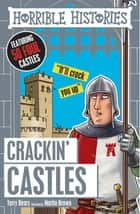 Horrible Histories: Crackin' Castles ebook by Terry  Deary