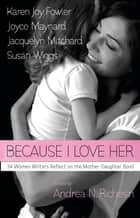 Because I Love Her ebook by Andrea N. Richesin