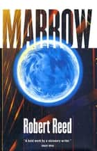 Marrow ebook by Robert Reed