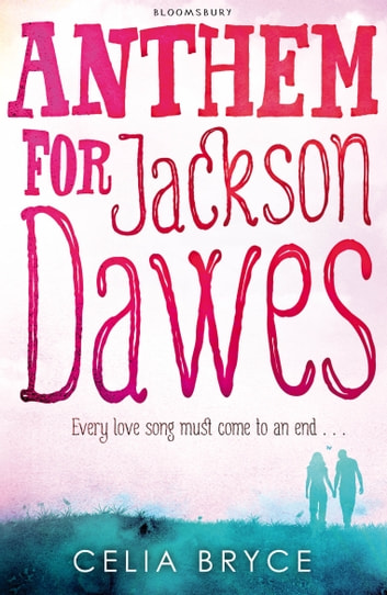Anthem for Jackson Dawes ebook by Celia Bryce