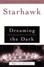 Dreaming the Dark ebook by Starhawk