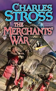 The Merchants' War - Book Four of the Merchant Princes ebook by Charles Stross