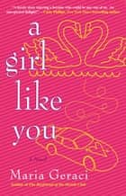A Girl Like You ebook by Maria Geraci