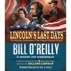 Lincoln's Last Days - The Shocking Assassination that Changed America Forever audiobook by Bill O'Reilly, Dwight Jon Zimmerman