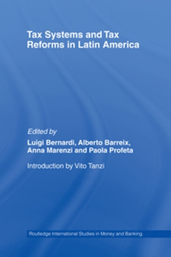 Tax Systems and Tax Reforms in Latin America ebook by