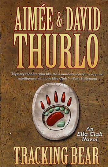 Tracking Bear - An Ella Clah Novel ebook by Aimée Thurlo,David Thurlo