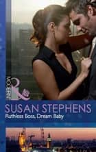 Ruthless Boss, Dream Baby (Mills & Boon Modern) eBook by Susan Stephens